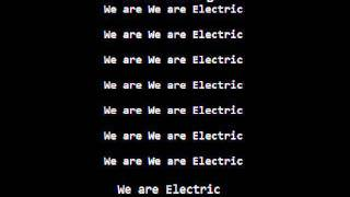We Are Electric Lyrics  WODOTA!