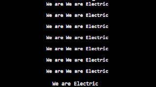 We Are Electric Lyrics  WODOTA!