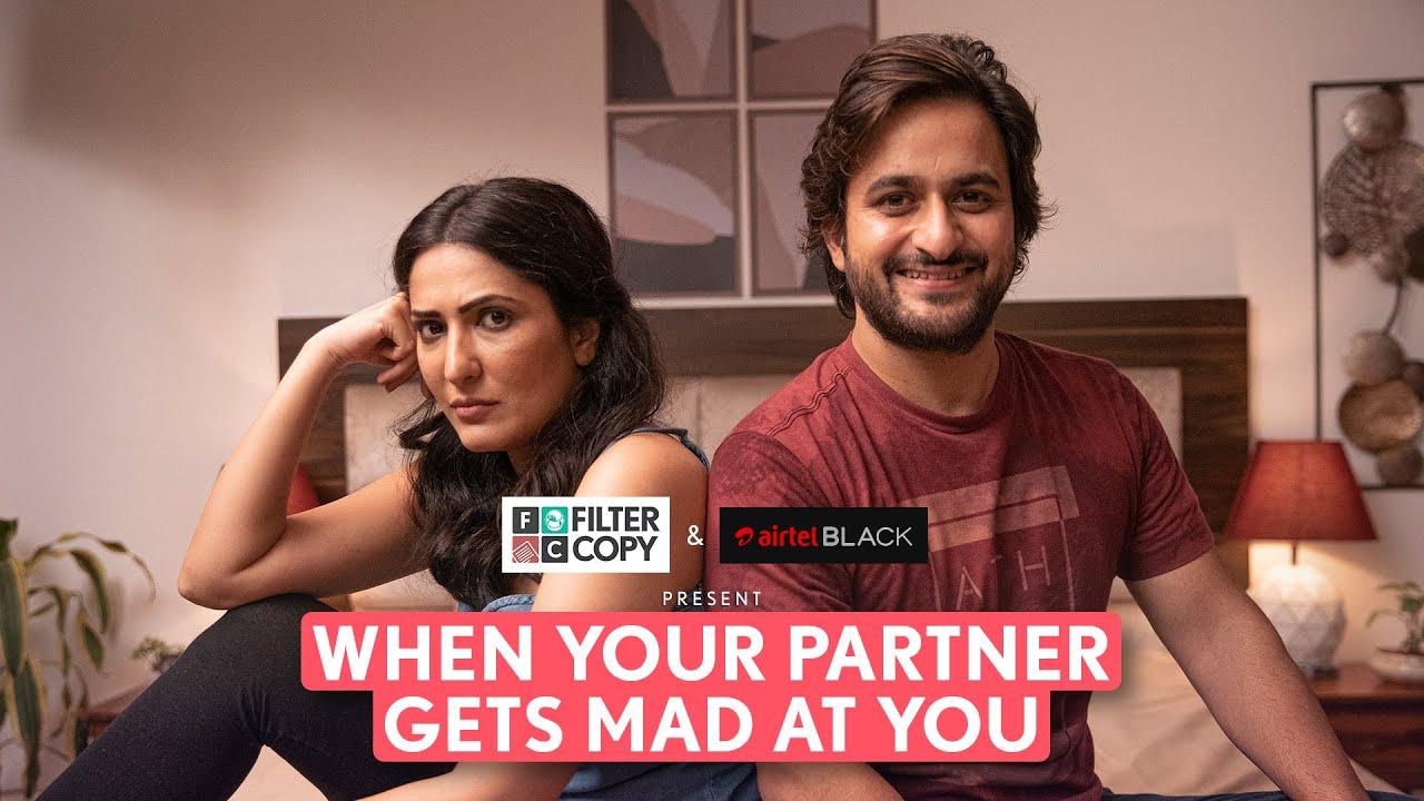 Download FilterCopy | When Your Partner Gets Mad At You | Ft. Eisha Chopra, Veer Rajwant Singh & Deepika Amin