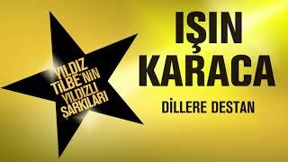 Işın Karaca - Dillere Destan (Yıldız Tilbe'nin Yıldızlı Şarkıları)
