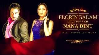 Florin Salam si Nana Dinu - Te iubesc de mor (Official Track) + BONUS Colaj