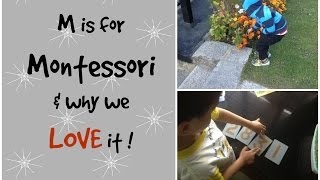 M is for Montessori and why we love it!