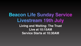 Sunday Service 19th July Living and Waiting: The Trust