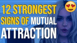 Top 12 Strongest Signs of Mutual Attraction Between a Man And a Woman 😍