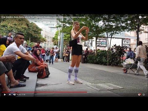 Biar Bekikis Bulu Betis-ahcai feat Redeem buskers cover Andrewson Ngalai,minah salleh cun layan