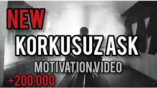 Korkusuz Aşk - Motivasyon