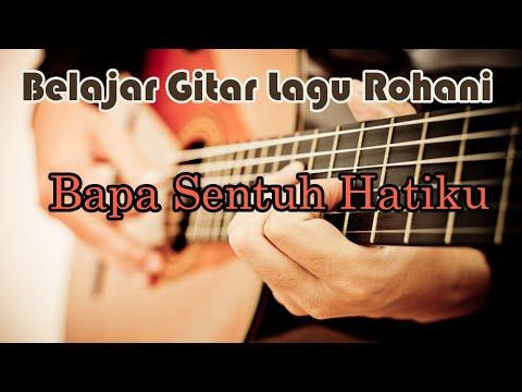 belajar gitar Bapa sentuh hatiku
