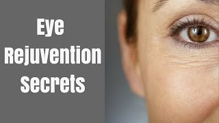 Eye Rejuvenation- what works