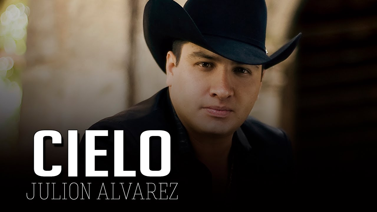 Cielo Julion Alvarez Letra 2019 Youtube