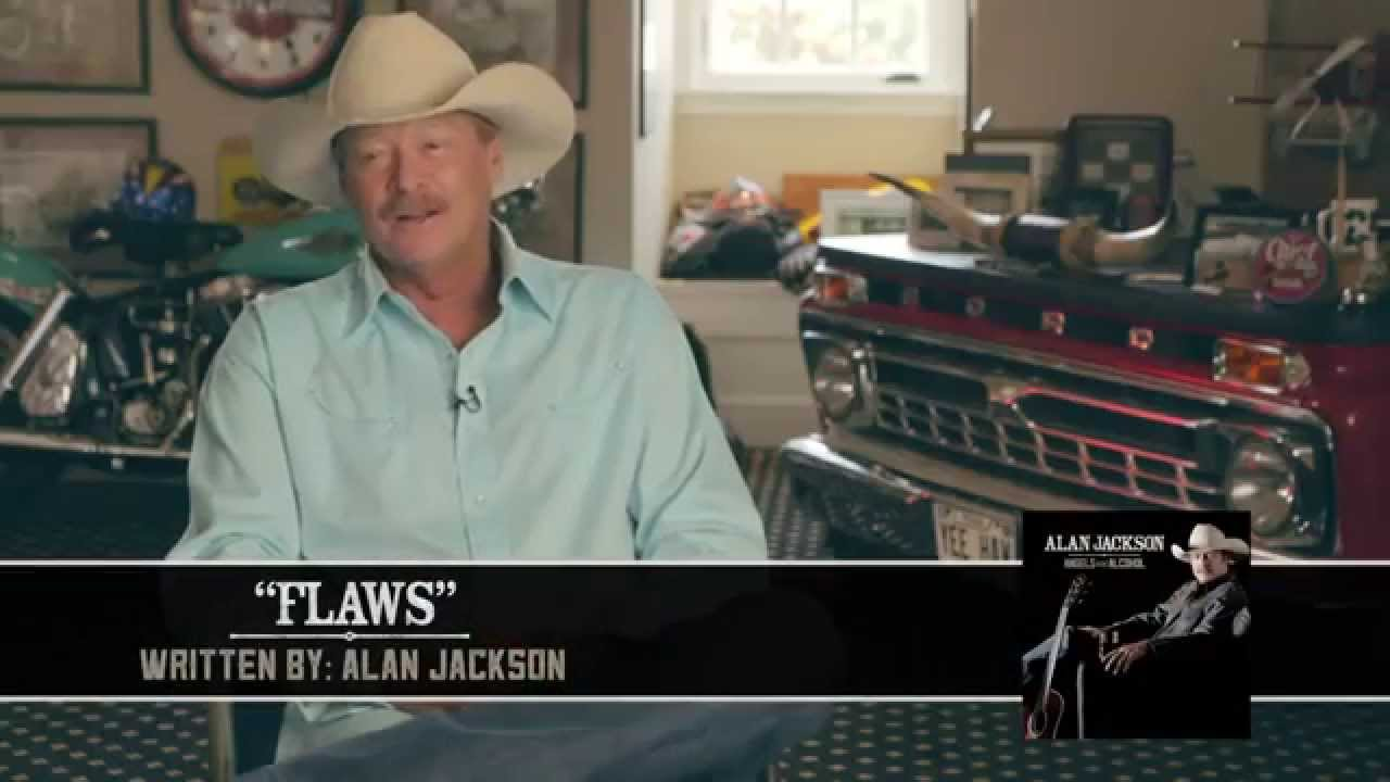 """Alan Jackson — Behind The Song """"Flaws"""""""