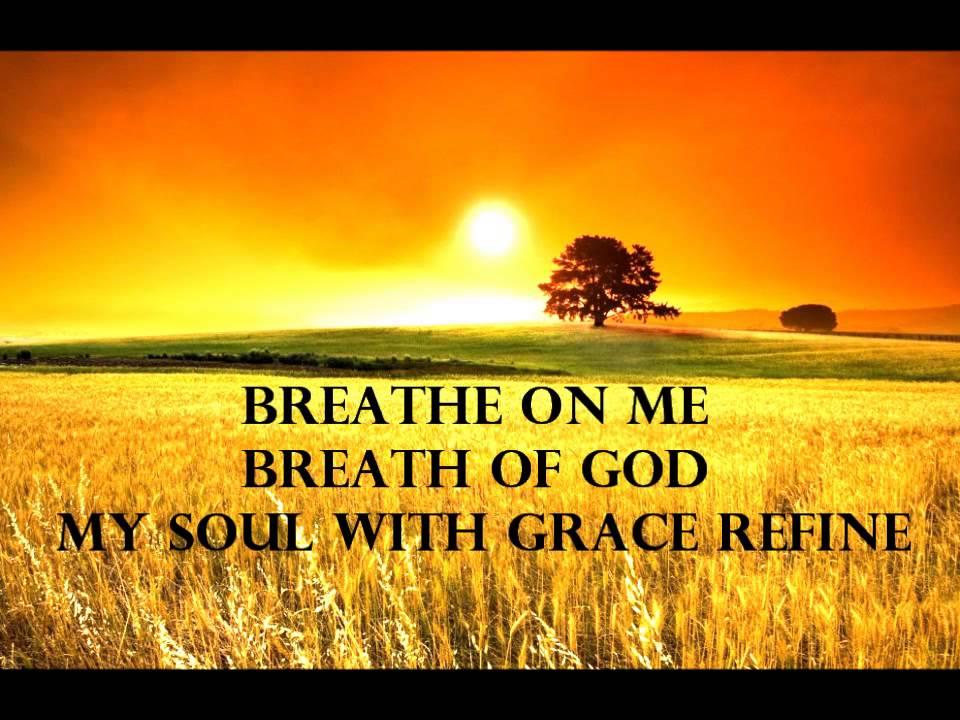 breathe on me breath of god youtube