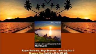 Roger Shah feat. Moya Brennan - Morning Star (Uplifting Dub) [MAGIC056.04]