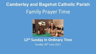 Family Prayer Time Video  - 12th Sunday of Ordinary Time