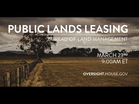 Examining The Bureau Of Land Management Public Lands Leasing Youtube