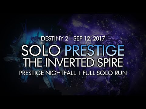 Destiny 2 - Solo Prestige Nightfall: The Inverted Spire Completion (Week Two)