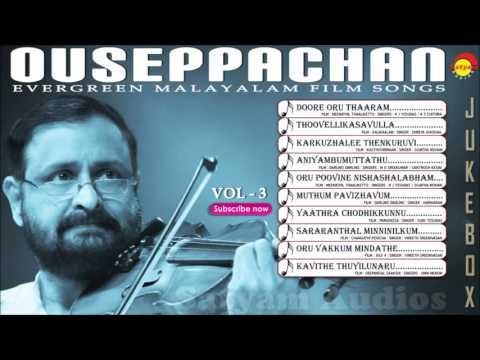 Ouseppachan Evergreen Film Hits Vol -3 | Malayalam Songs