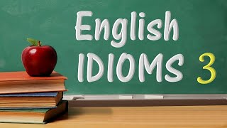 English Idioms With Meanings And Examples 3