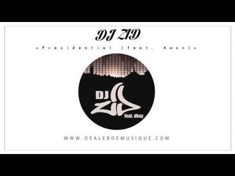 DJ ZID - Presidential feat  Awon