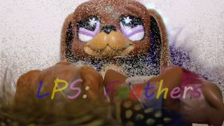 ~LPS~ Feathers INTRO!