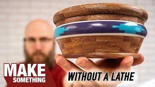 No Lathe, No Problem! Make a Segmented Bowl Without a Lathe