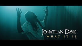 JONATHAN DAVIS What It Is Official Music Video EPISODE 12 To Be Continued