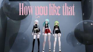 【MMD】How You Like That - Random K-Pop Girls