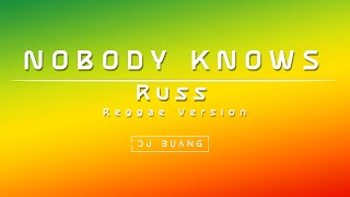 Download lagu Nobody Knows - Russ Reggae Version