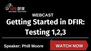 Getting started in DFIR: Testing 1,2,3