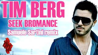 TIM BERG - Seek Bromance (Samuele Sartini remix)