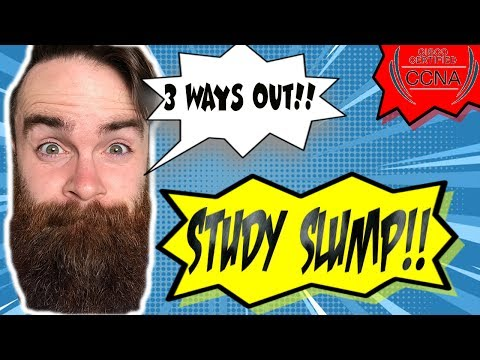 3 Ways to Get Out of a Study Slump - CCNA | CCNP Study