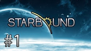 Starbound Part 1 - Day One and Antler-Butt Aliens