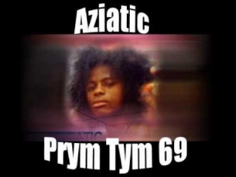 Aziatic - Prym Tym 69