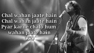 Chal Wahan Jaate Hain Lyrics | Arijit Singh | Tiger Shroff, Kriti Sanon | Amaal Malik |