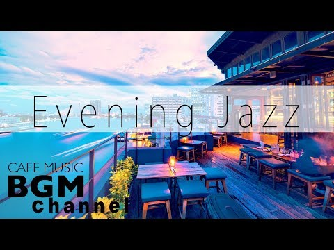 Relaxing Jazz   - Evening  - Cafe  For Work Study - Background