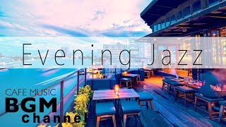 Relaxing Jazz Music  - Evening Music - Cafe Music For Work, Study - Background Music