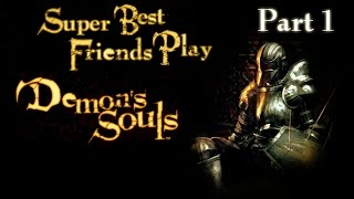 Super Best Friends Stream Demon's Souls - Part 1