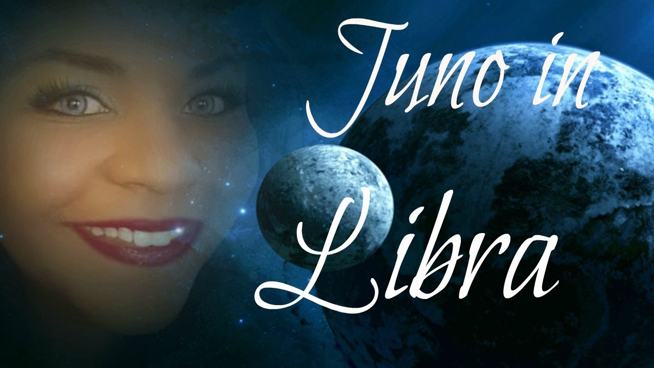 MEET JUNO IN LIBRA IN THE NATAL CHART