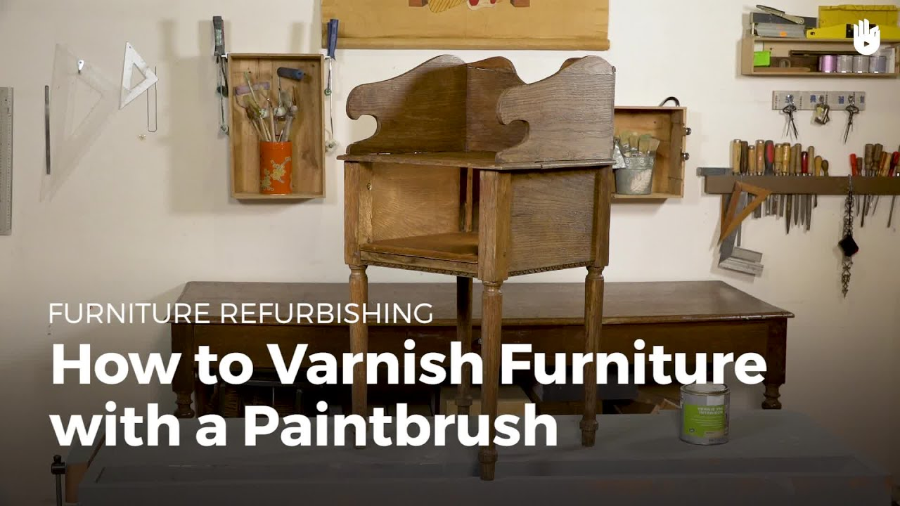 How To Varnish Furniture With A Paintbrush | Furniture Restoration