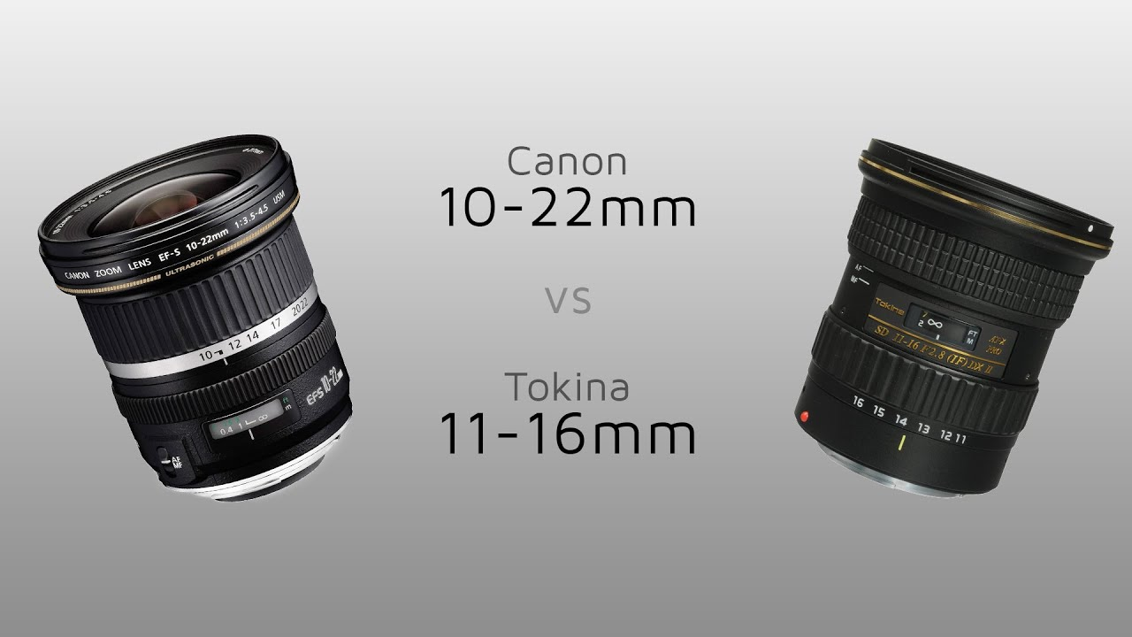 Canon EF-S 10-22mm vs Tokina 11-16mm - YouTube
