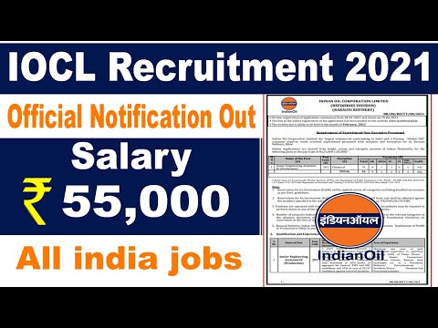 IOCL Recruitment 2021 | Indian Oil Job Vacancy 2021 | Govt jobs in February 2021