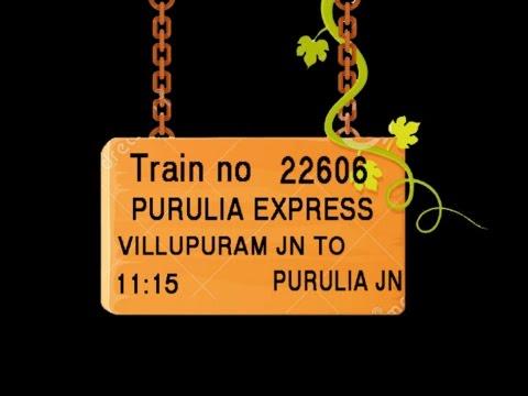 Train No 22606 Train Name PURULIA EXPRESS VILLUPURAM TIRUKOILUR TIRUVANNAMALAI ARNIROAD VELLORECANT