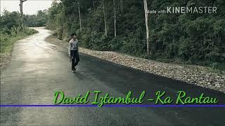 Lagu Minang David Iztambul ~ Ka Rantau ( Official Lirik lagu )