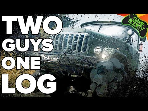 Two Guys One Log | Co-Op MudRunners