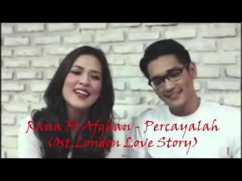 Raisa Ft Afghan - Percayalah (Ost London Love Story)