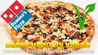 Domino's Pizza: Vegans Not Welcome!