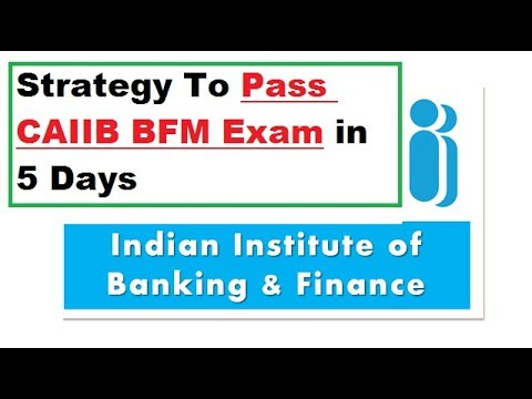 Strategy To Pass CAIIB BFM (Bank Financial Management) Exam in 5 Days