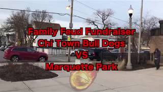 "Next In Line Presents ""Family Feud Fundraiser"" Chi Town Bulldogs VS Marquette Park"