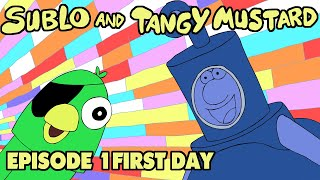 Sublo And Tangy Mustard #1 - First Day