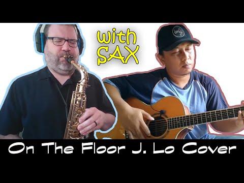 Matthew & Alip_Ba_Ta On The Floor J Lo Jennifer Lopez Cover LIVE Collab JAM Guitar Saxophone