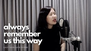 Always remember us this way - lady gaga (live cover)
